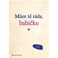 Mám tě ráda, babičko - Kniha