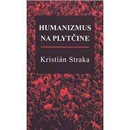 Humanizmus na plytčine - Kniha