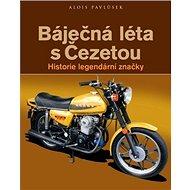 Báječná léta s Čezetou: Historie legendární značky - Kniha