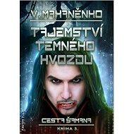 Tajemství Temného hvozdu: Cesta šamana 3 - Kniha