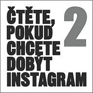 Čtěte, pokud chcete dobýt Instagram 2 - Kniha