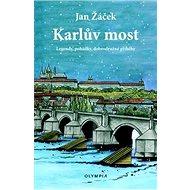 Karlův most: Legendy, pohádky, dobrodružné příběhy - Kniha