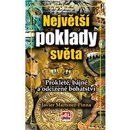 Největší poklady světa: Prokleté, bájné a odcizené bohatství - Kniha