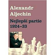 Nejlepší partie 1924-1933 - Kniha