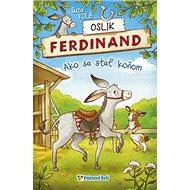 Oslík Ferdinand: Ako sa stať koňom - Kniha