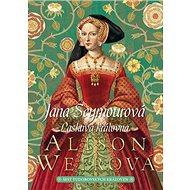 Jana Seymourová Laskavá královna - Kniha