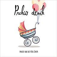 Prckův deník: Prvních 1000 dní mého života - Kniha