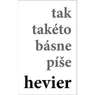tak takéto básne píše hevier - Kniha