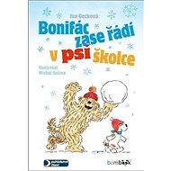 Bonifác zase řádí v psí školce - Kniha
