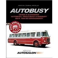 Kniha Autobusy: České a slovenské autobusy, trolejkbusy a minibusy od r. 1900 do současnosti - Kniha