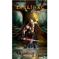 Zaklínač Torwolf: Ta jediná z cest - Kniha