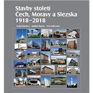 Stavby století Čech, Moravy a Slezska: 1918 – 2018 - Kniha