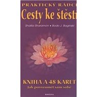 Cesty ke štěstí Praktický rádce: Kniha a 48 karet - Kniha