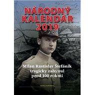 Národný kalendár 2019: Milan Rastislav Štefánik tragicky zahynul pred 100 rokmi - Kniha