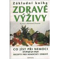 Základní kniha zdravé výživy: Co jíst při nemoci od alergie po zácpu - Kniha
