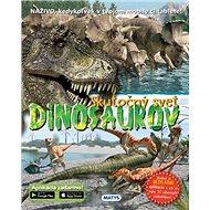 Skutočný svet dinosaurov: NAŽIVO, kedykoľvek v tvojom mobile či tablete! - Kniha