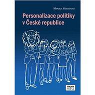 Personalizace politiky v České republice - Kniha