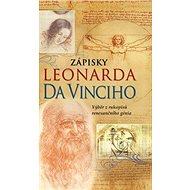 Zápisky Leonarda da Vinciho: Výběr z rukopisů renesnčního génia - Kniha