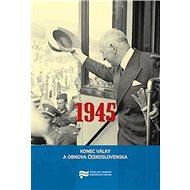 1945 Konec války a obnova Československa - Kniha