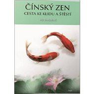 Čínský zen: Cesta ke klidu a štěstí - Kniha