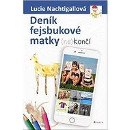 Deník fejsbukové matky (ne)končí - Kniha