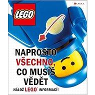 LEGO Naprosto všechno, co musíš vědět - Kniha