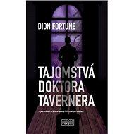 Tajomstvá doktora Tavernera: ...v jeho ordinácii sa duševné poruchy liečia okultnými metódami - Kniha