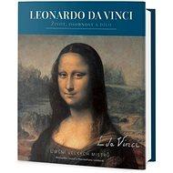 Leonardo da Vinci: Život, osobnost a dílo - Kniha