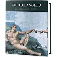 Michelangelo: Život, osobnost a dílo - Kniha