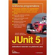 JUnit 5: Jednotkové testování na platformě Java - Kniha