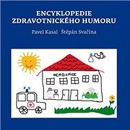 Encyklopedie zdravotnického humoru - Kniha