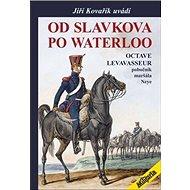 Od Slavkova po Waterloo: Pobočník maršála Neye - Kniha