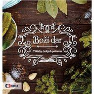 Boží dar: Příběhy českých potravin - Kniha