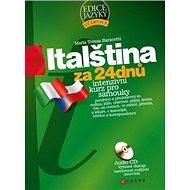 Italština za 24 dnů: Intenzivní kurz pro samouky - Kniha