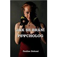 Jak se brání psycholog - Kniha