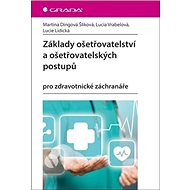 Základy ošetřovatelství a ošetřovatelských postupů: pro zdravotnické záchranáře