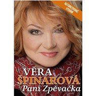 Věra Špinarová Paní zpěvačka: autorizované vydání - Kniha