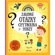 Záludné otázky chytrolína Honzy: Zábavná knížka plná hravých prvků - Kniha
