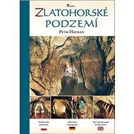 Zlatohorské podzemí - Kniha