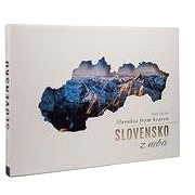 Slovensko z neba Exclusive: Slovakia from heaven - Kniha