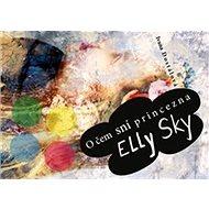 O čem sní princezna Elly Sky - Kniha