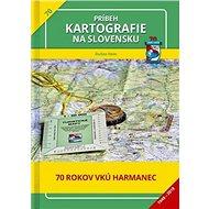 Príbeh kartografie na Slovensku: 70. rokov VKÚ Harmanec - Kniha