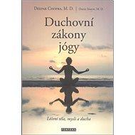 Duchovní zákony jógy: Léčení těla, mysli a ducha - Kniha