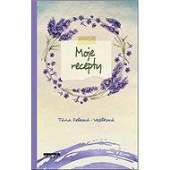 Moje recepty - Kniha