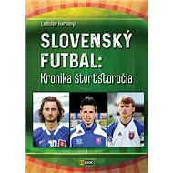 Slovenský futbal: Kronika štvrťstoročia - Kniha