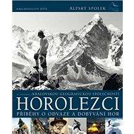 Horolezci: Příběhy o odvaze a dobývání hor - Kniha