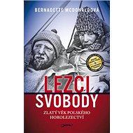 Lezci svobody: Zlatý věk polského horolezectví - Kniha