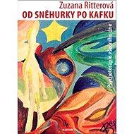 Od Sněhurky po Kafku: Psychoterapie všedního dne - Kniha