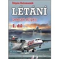 Létání 1. díl: Letecké střípky - Kniha