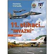 """11. stíhací """"INVAZNÍ"""": V dokumentech, fotografiích a vzpomínkách - Kniha"""